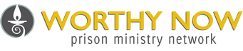 Worthy Now Prison Ministry Network